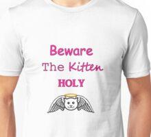 Beware The Kitten Holy Unisex T-Shirt