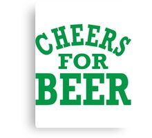 CHEERS FOR BEER Canvas Print