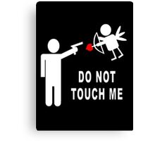 Do Not Touch Me Canvas Print