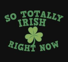 So totally IRISH right now Kids Tee