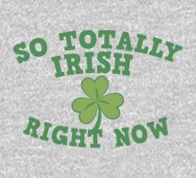 So totally IRISH right now One Piece - Long Sleeve