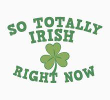 So totally IRISH right now Kids Tee