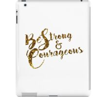 Be Strong and Courageous  iPad Case/Skin