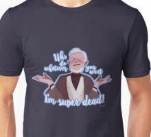 I'm super dead! Unisex T-Shirt