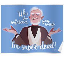 I'm super dead! Poster