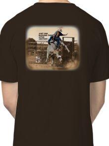 ONE BUCKING THING Classic T-Shirt