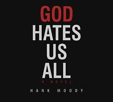 God Hates Us All Unisex T-Shirt