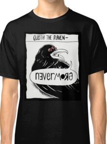 Quoth the Raven - Nevermore Classic T-Shirt