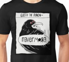 Quoth the Raven - Nevermore Unisex T-Shirt