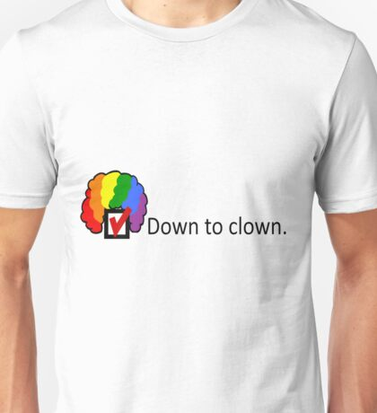 Down to Clown Unisex T-Shirt