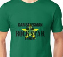 Car salesman by day Rock star by night Unisex T-Shirt