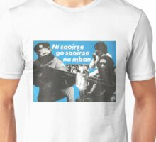 Ní saoirse go saoirse na mban - No freedom until women's freedom Unisex T-Shirt