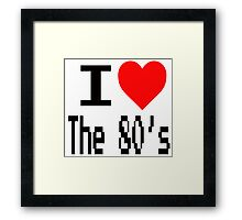 I love the 80's T-Shirt Framed Print