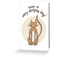 A very stripey cat-day card! Greeting Card