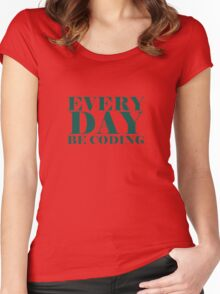 Everyday be coding Women's Fitted Scoop T-Shirt