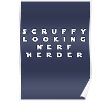 'Scruffy Looking Nerf Herder' Poster