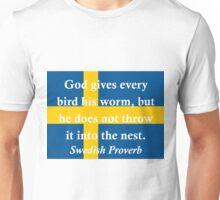 God Gives Every Bird - Swedish Proverb Unisex T-Shirt