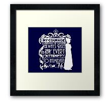 Jane Austen Quote - My Courage Always Rises With Every Attempt to Intimidate Me Framed Print