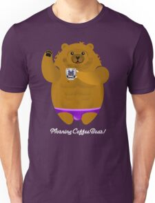 MORNING COFFEE BEAR! Unisex T-Shirt