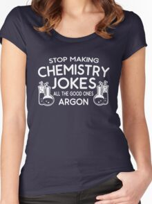 Stop making chemistry jokes Women's Fitted Scoop T-Shirt