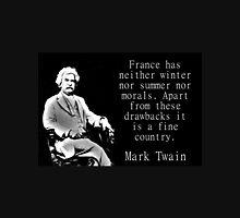 France Has Neither Winter - Twain Unisex T-Shirt