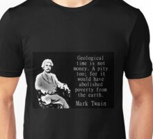 Geological Time Is Not Money - Twain Unisex T-Shirt