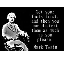 Get Your Facts First - Twain Photographic Print