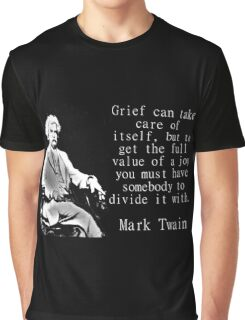 Grief Can Take Care Of Itself - Twain Graphic T-Shirt