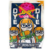 Splatoon - Dye or Die Poster
