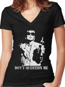 Don't Question Me Women's Fitted V-Neck T-Shirt