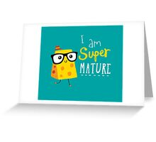 Super Mature Greeting Card