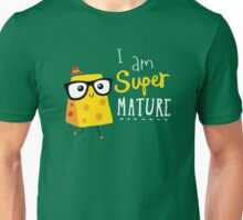 Super Mature Unisex T-Shirt
