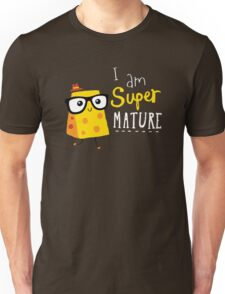 Super Mature Unisex T-Shirt