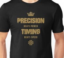 Precision Beats Power, Timing Beats Speed Unisex T-Shirt