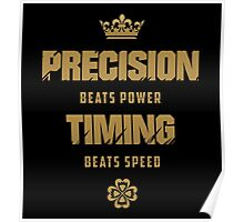 Precision Beats Power, Timing Beats Speed Poster