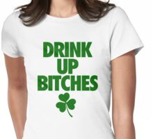 DRINK UP BITCHES Womens Fitted T-Shirt