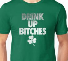 DRINK UP BITCHES - Distressed Unisex T-Shirt