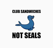 Club Sandwiches Not Seals Unisex T-Shirt