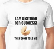 Fortune Cookie Told Me Unisex T-Shirt