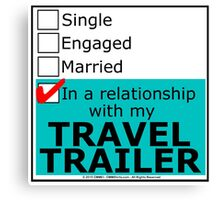 In A Relationship With My Travel Trailer Canvas Print