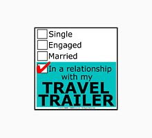 In A Relationship With My Travel Trailer Unisex T-Shirt