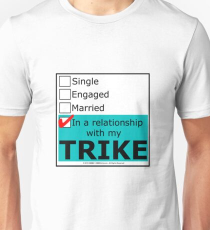 In A Relationship With My Trike Unisex T-Shirt
