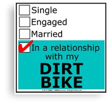 In A Relationship With My Dirt Bike Canvas Print