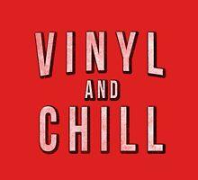 Vinyl and Chill Unisex T-Shirt