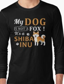 Shiba Inu Dog is not a Fox Long Sleeve T-Shirt