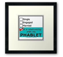In A Relationship With My Phablet Framed Print