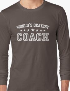 World's Okayest Coach Long Sleeve T-Shirt