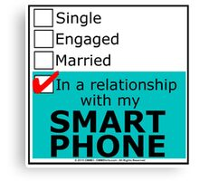 In A Relationship With My Smart Phone Canvas Print
