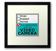 In A Relationship With My Video Camera Framed Print
