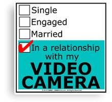 In A Relationship With My Video Camera Canvas Print